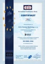 Certifikát - Systém manažérstva bezpečnosti a ochrany zdravia pri práci ISO 45001:2018 (udelený v 04/2019 s platnosťou do 04/2022) SK